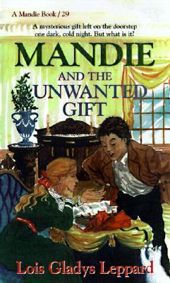Mandie And The Unwanted Gift (Mandie, Book 29) Lois Gladys Leppard