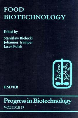 Food Biotechnology (Progress in Biotechnology, Volume 17)  by  Stanisaw Bielecki