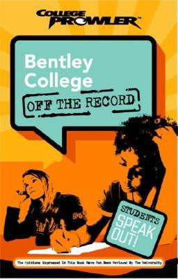 Bentley University 2012: Off the Record  by  Jessica Low