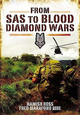 From SAS to Blood Diamond Wars Hamish Ross