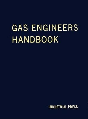 Gas Engineers Handbook  by  C George Segeler