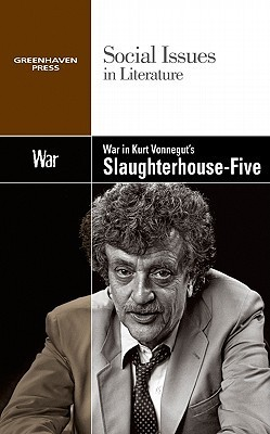 War in Kurt Vonneguts Slaughterhouse Five  by  Claudia Durst Johnson