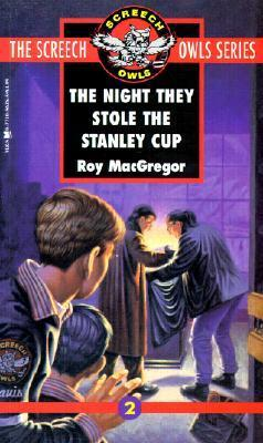 Night They Stole the Stanley Cup Roy MacGregor-Hastie