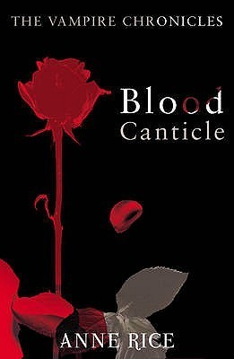 Blood Canticle: The Vampire Chronicles 10 Anne Rice
