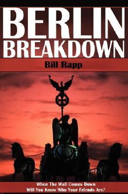 Berlin Breakdown Bill Rapp