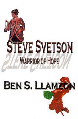 Steve Svetson: Warrior of Hope  by  Ben S. Llamzon