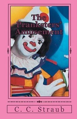 The Pranksters Amusement C.C. Straub