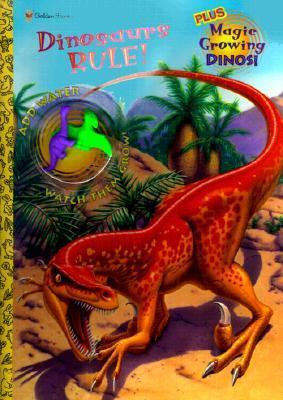 Dinosaurs Rule! (With Magic Growing Dinos)  by  Golden Books