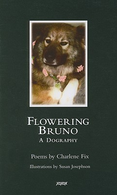 Flowering Bruno: A Dography Charlene Fix