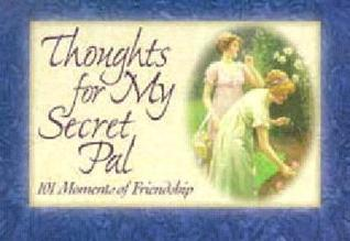 Thoughts for My Secret Pal: 101 Thoughts for You  by  Brownlow Publishing Company