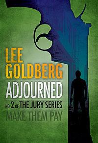 Adjourned (The Jury Series #2)  by  Lee Goldberg