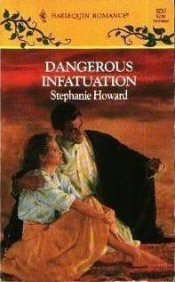 Dangerous Infatuation  by  Stephanie Howard