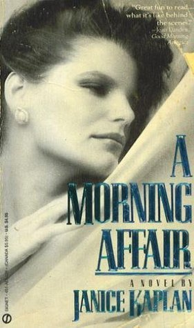 A Morning Affair Janice Kaplan
