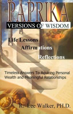 Paprika - Versions of Wisdom  by  R. Lee Walker