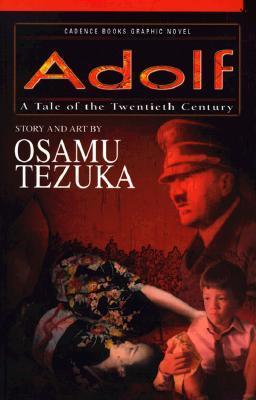 Adolf : A Tale of the Twentieth Century  by  Osamu Tezuka