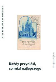 Każdy przyniósł, co miał najlepszego  by  Mieczysław Abramowicz