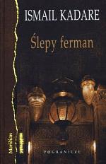Ślepy Ferman. Trzy mikropowieści  by  Ismail Kadare