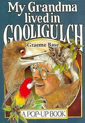 My Grandma Lived in Gooligulch: A Pop Up Book Graeme Base