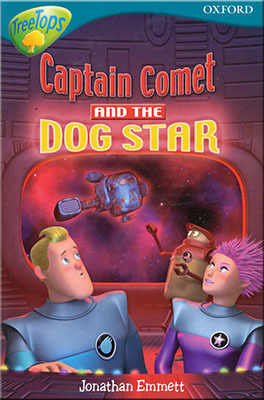 Captain Comet And The Dog Star (Oxford Reading Tree, Stage 9, Treetops)  by  Jonathan Emmett