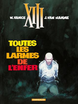 XIII: Tome 3: Toutes les larmes de lenfer  by  Jean Van Hamme