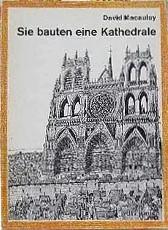 Sie bauten eine Kathedrale David Macaulay