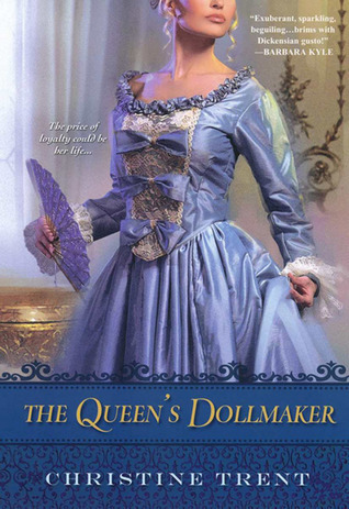 The Queens Dollmaker  by  Christine Trent