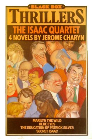 The Isaac Quartet: 4 Novels  by  Jerome Charyn