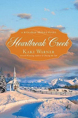 Heartbreak Creek (Runaway Brides #1)  by  Kaki Warner