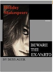 Beware the Ex-Varto (Holiday Shakespeare Book 1)  by  Bess Auer