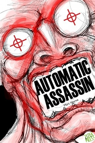 Automatic Assassin  by  Marc Horne