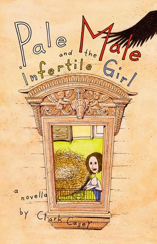 Pale Male and the Infertile Girl  by  Clark Casey