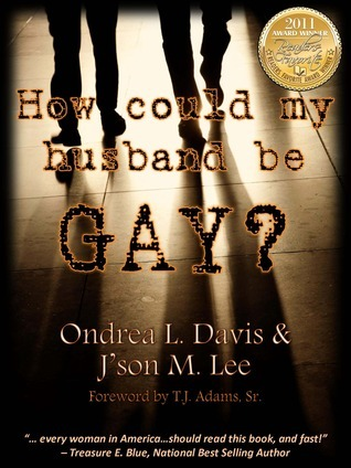 How could my husband be GAY?  by  Ondrea L. Davis