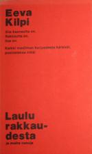 Laulu rakkaudesta ja muita runoja  by  Eeva Kilpi