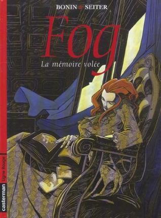 La Mémoire volée (Fog #5) Roger Seiter