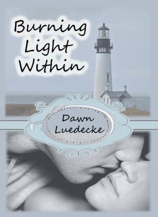 Burning Light Within  by  Dawn Luedecke