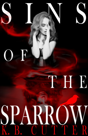 Sins of The Sparrow  by  K.B. Cutter
