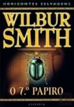 O 7º Papiro (Antigo Egipto, #2) Wilbur Smith