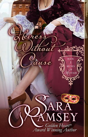 Heiress Without a Cause (Muses of Mayfair, #1)  by  Sara Ramsey