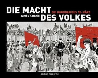 Die Kanonen des 18. März (Die Macht des Volkes, #1)  by  Jacques Tardi