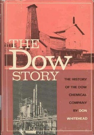 The Dow Story: The History Of The Dow Chemical Company  by  Don Whitehead
