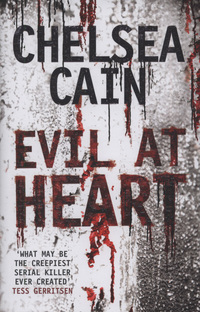 Evil at Heart (Gretchen Lowell #3) Chelsea Cain