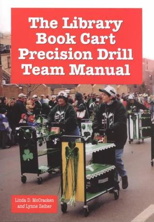 The Library Book Cart Precision Drill Team Manual  by  Linda D. McCracken
