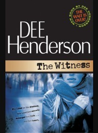 The Witness (Shield of Honor, #1) Dee Henderson