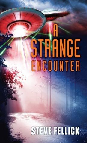 A Strange Encounter Steve Fellick