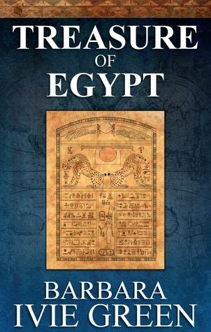 Treasure of Egypt: Humorous Mystery (Book 1 - Treasure of the Ancients) Barbara Ivie Green