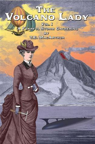 A Fearful Storm Gathering (The Volcano Lady, #1)  by  T.E. MacArthur