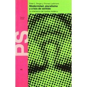 Modernidad, pluralismo y crisis de sentido  by  Peter L. Berger