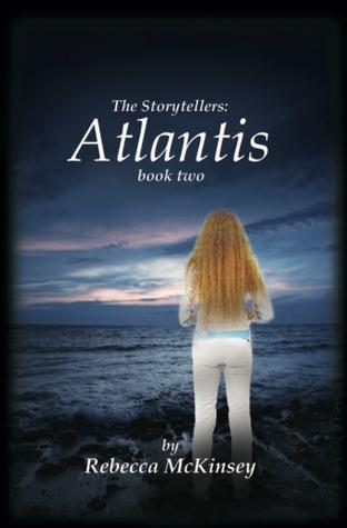 Atlantis (The Storytellers, #2)  by  Rebecca McKinsey