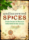 Undiscovered Spices  by  Jim Walker