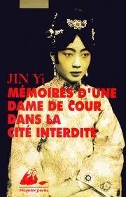 Mémoires dune dame de cour dans la Cité Interdite  by  Yi Jin